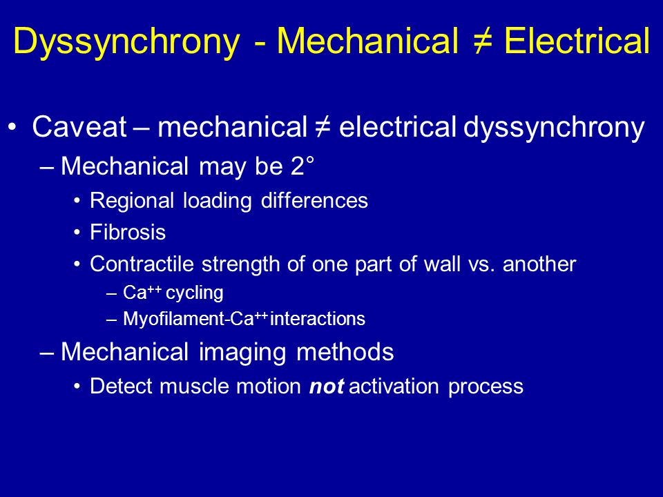 Dyssynchrony - Mechanical ≠ Electrical