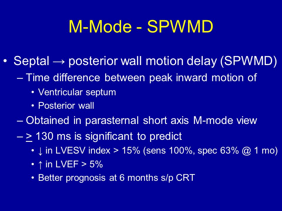 M-Mode - SPWMD Septal → posterior wall motion delay (SPWMD)