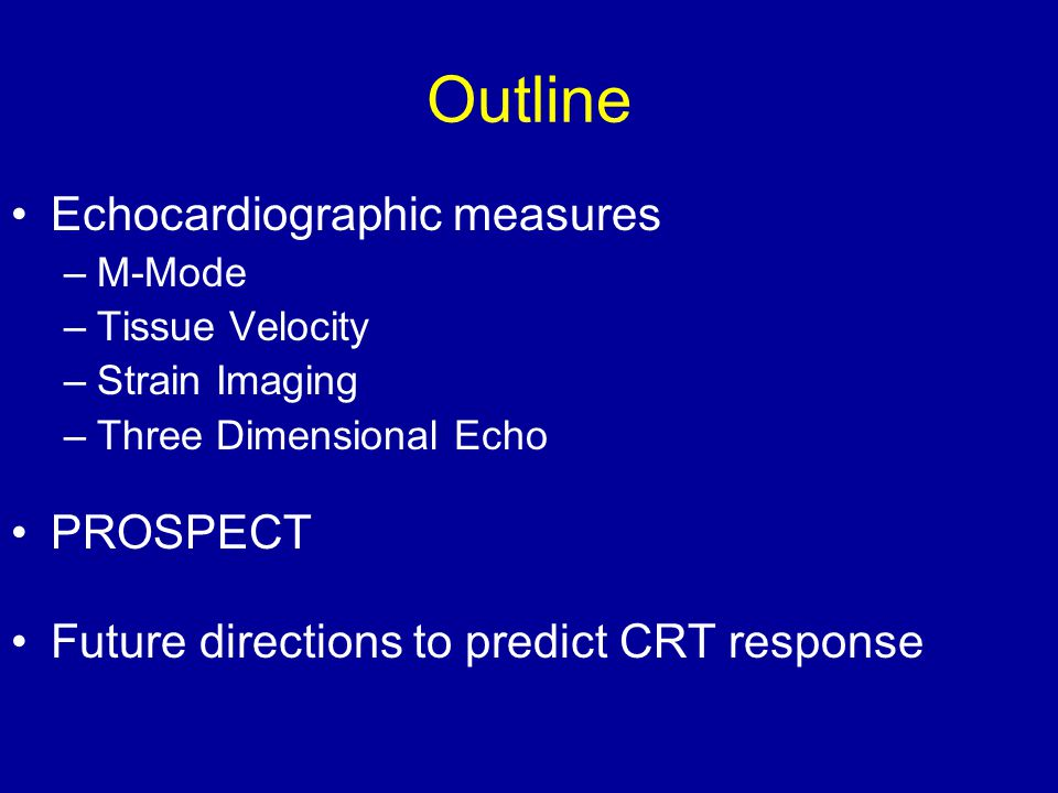 Outline Echocardiographic measures PROSPECT