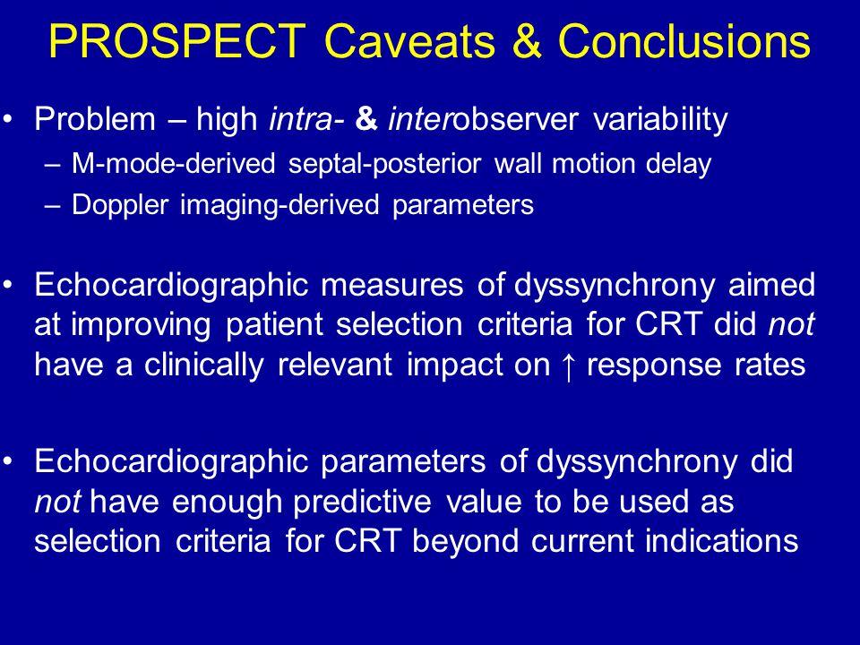 PROSPECT Caveats & Conclusions