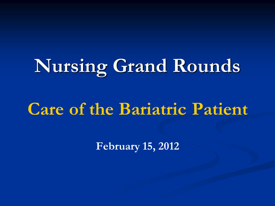 Care of the Bariatric Patient February 15, 2012