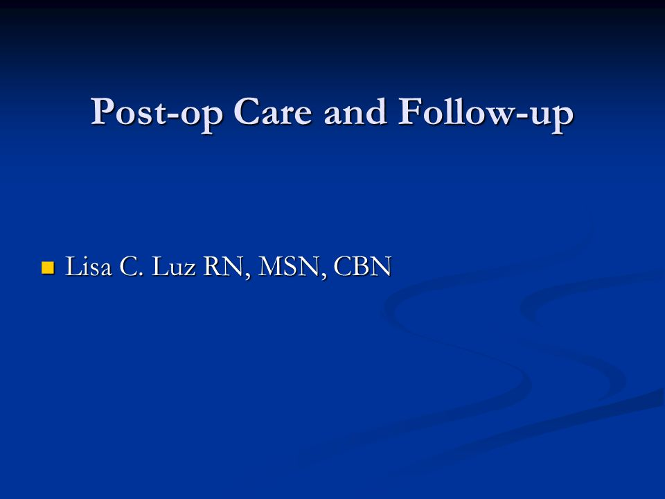 Post-op Care and Follow-up