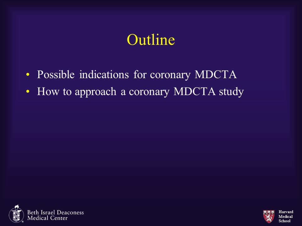 Outline Possible indications for coronary MDCTA