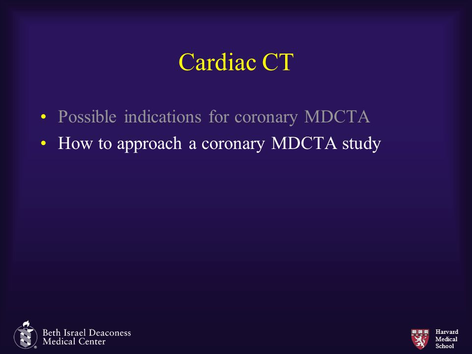 Cardiac CT Possible indications for coronary MDCTA