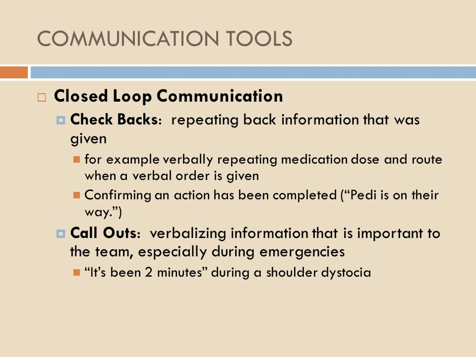 COMMUNICATION TOOLS Closed Loop Communication