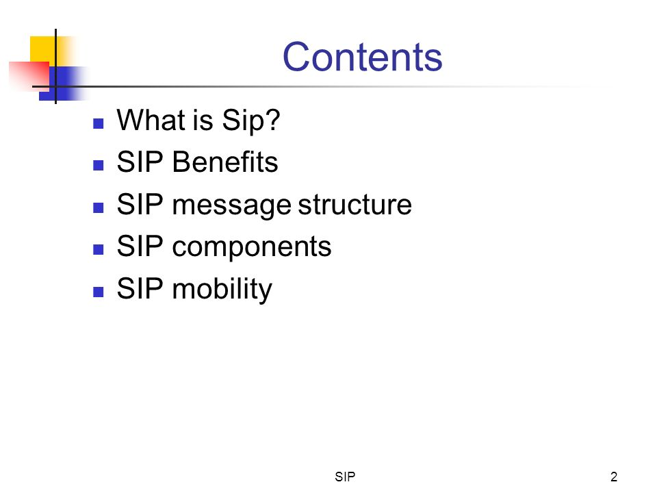 Contents What is Sip SIP Benefits SIP message structure
