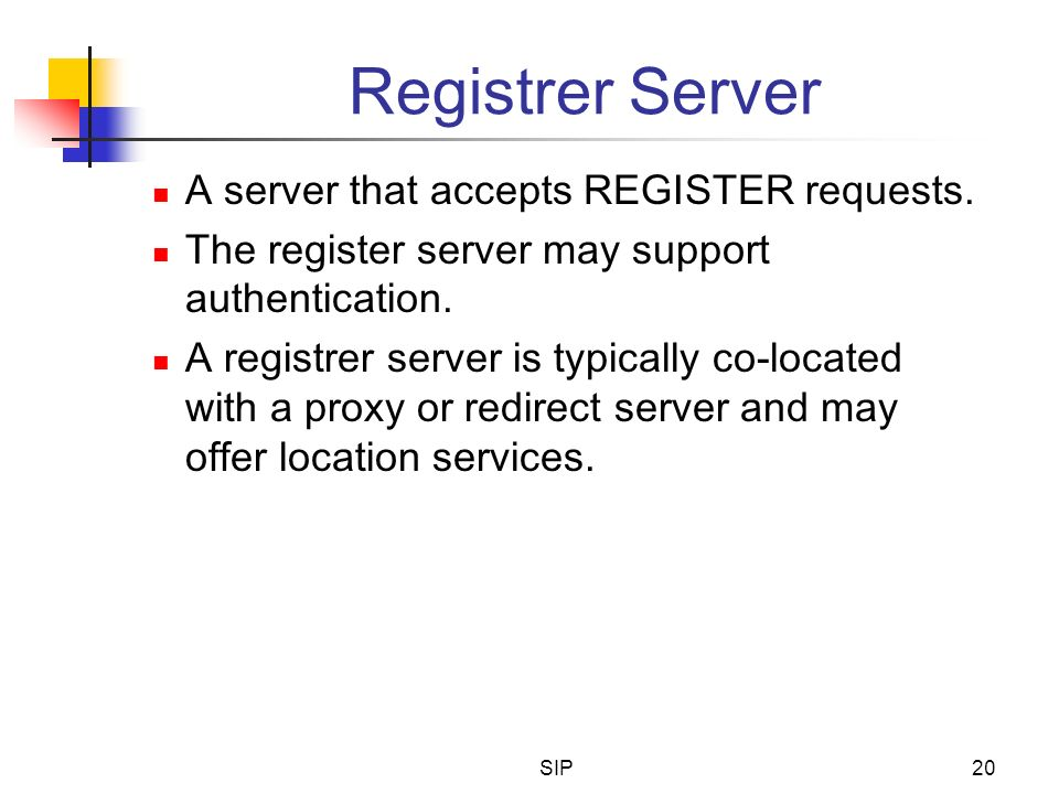Registrer Server A server that accepts REGISTER requests.