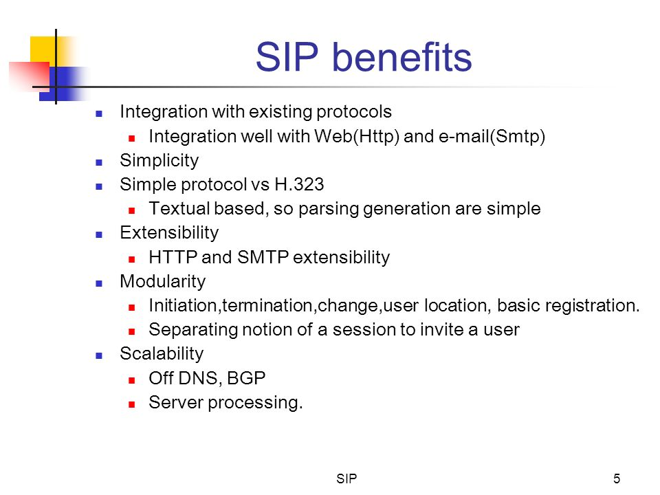 SIP benefits Integration with existing protocols