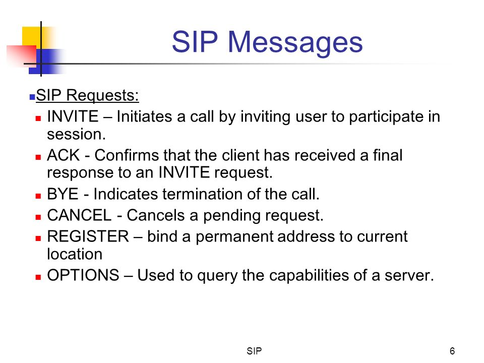 SIP Messages SIP Requests: