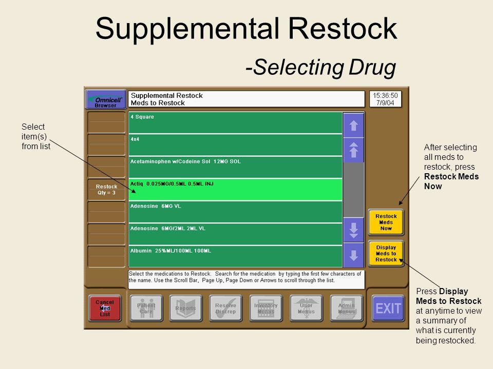 Supplemental Restock -Selecting Drug
