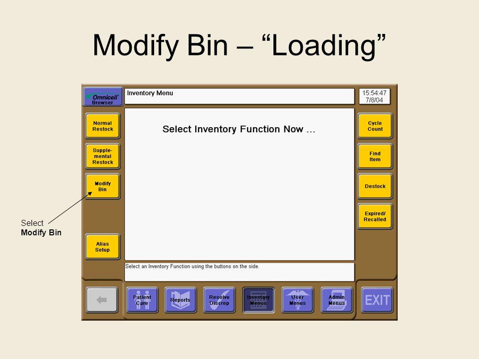 Modify Bin – Loading Select Modify Bin