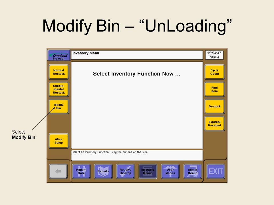 Modify Bin – UnLoading