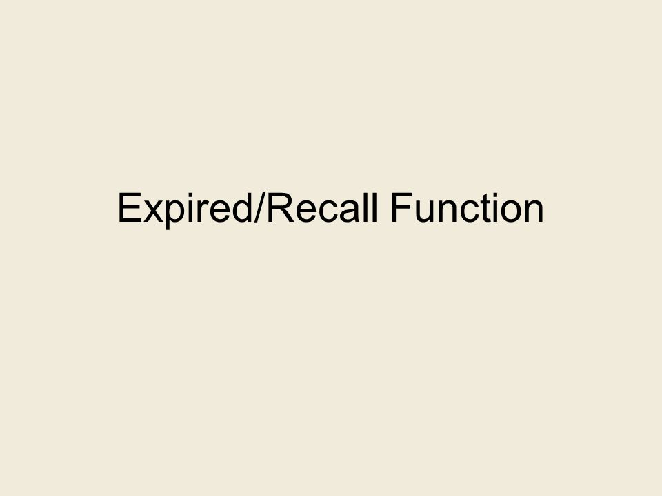 Expired/Recall Function