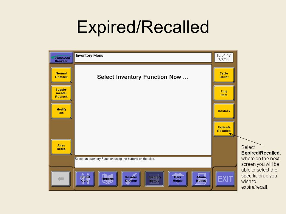 Expired/Recalled Select Expired/Recalled, where on the next screen you will be able to select the specific drug you wish to expire/recall.