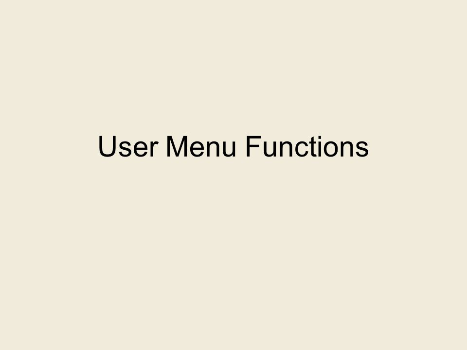 User Menu Functions