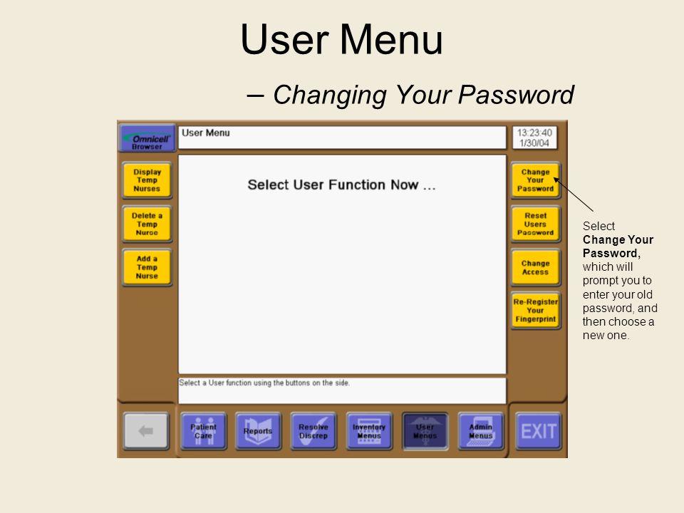 User Menu – Changing Your Password