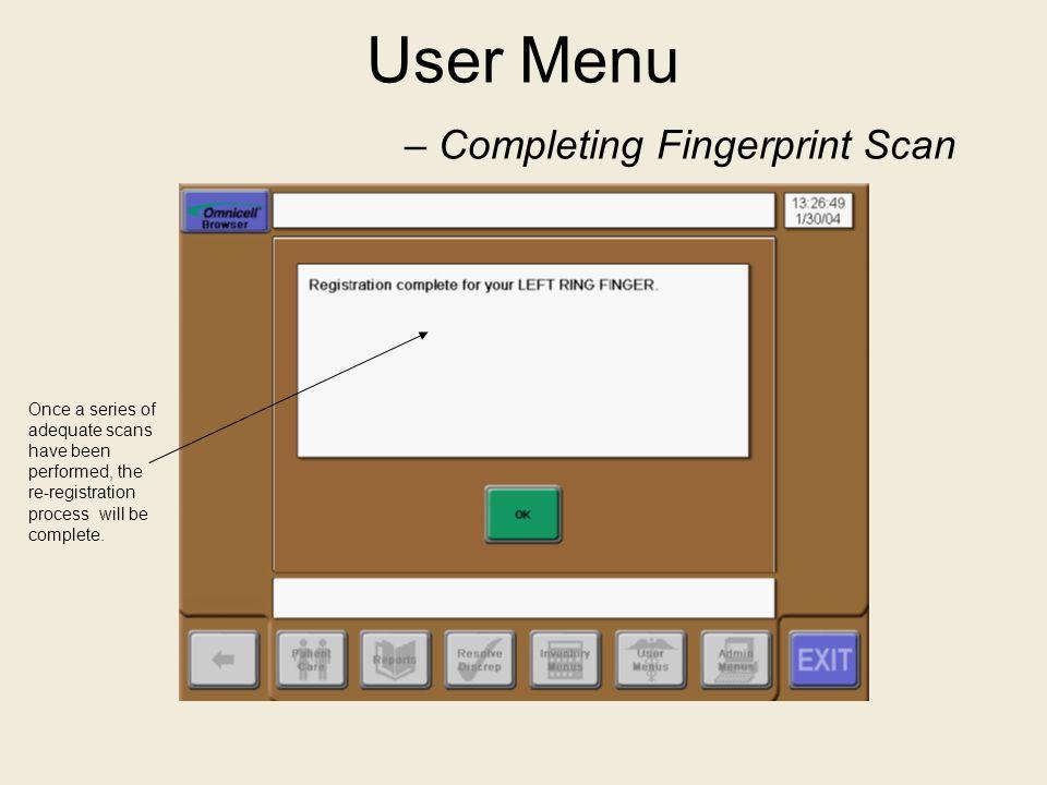 User Menu – Completing Fingerprint Scan