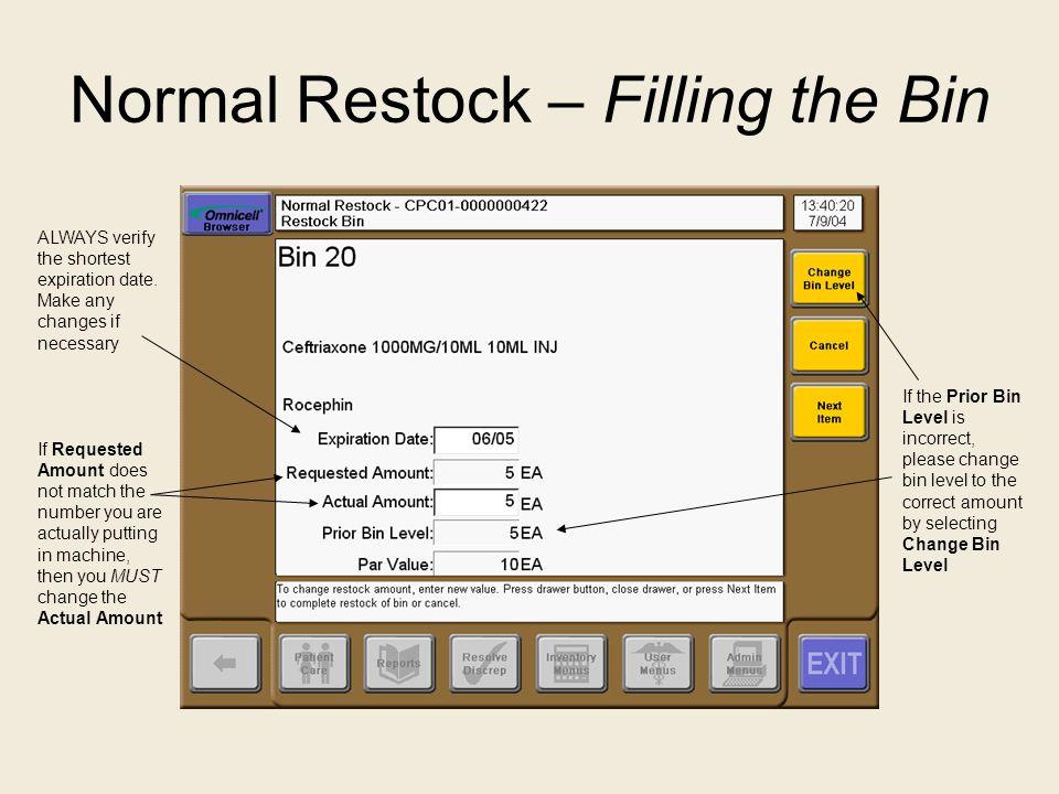 Normal Restock – Filling the Bin