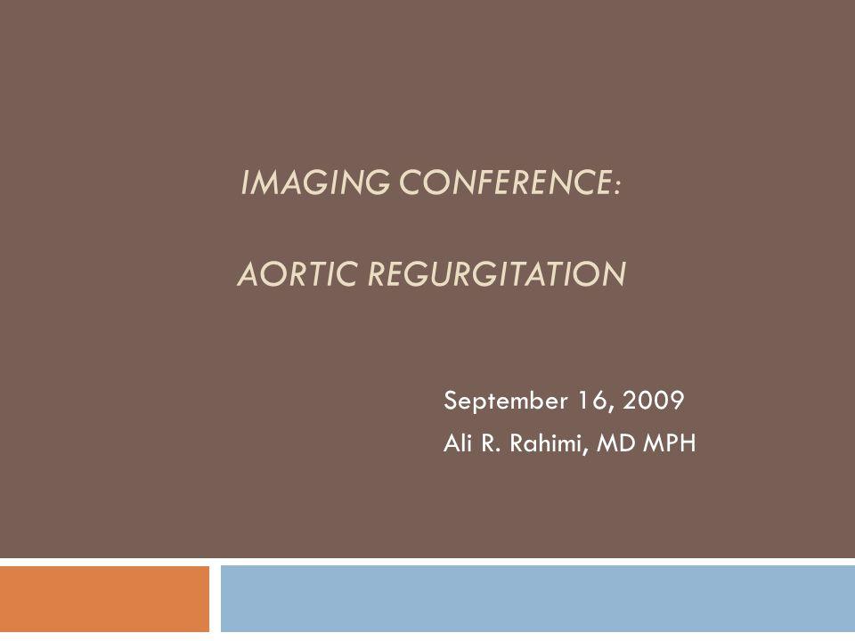 Imaging Conference: Aortic REgurgitation