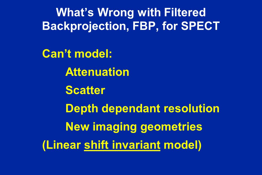 What's Wrong with Filtered Backprojection, FBP, for SPECT