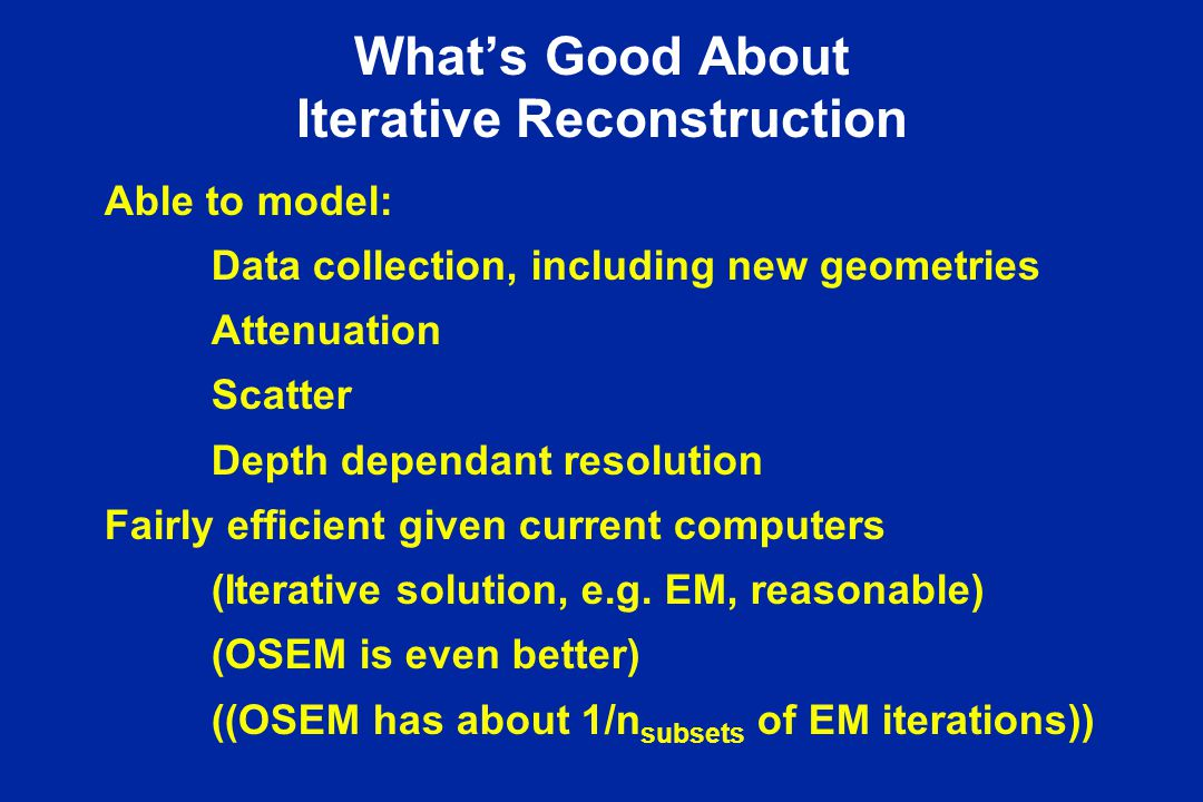 What's Good About Iterative Reconstruction