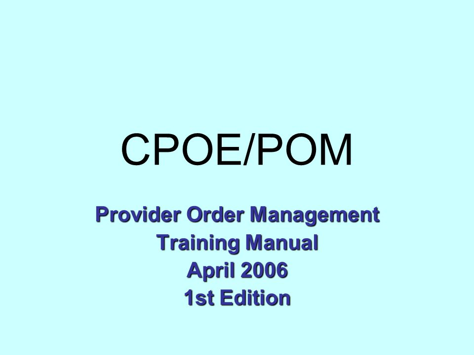 Provider Order Management Training Manual April 2006 1st Edition