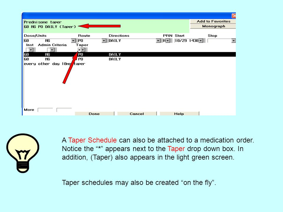 A Taper Schedule can also be attached to a medication order