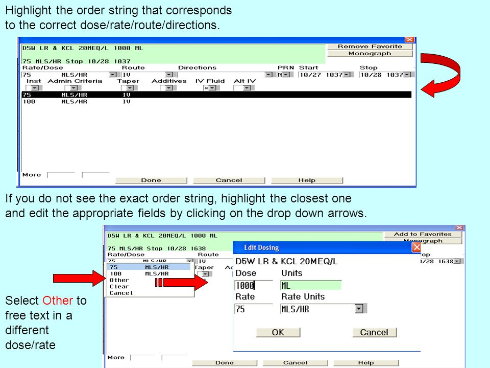 Highlight the order string that corresponds to the correct dose/rate/route/directions.