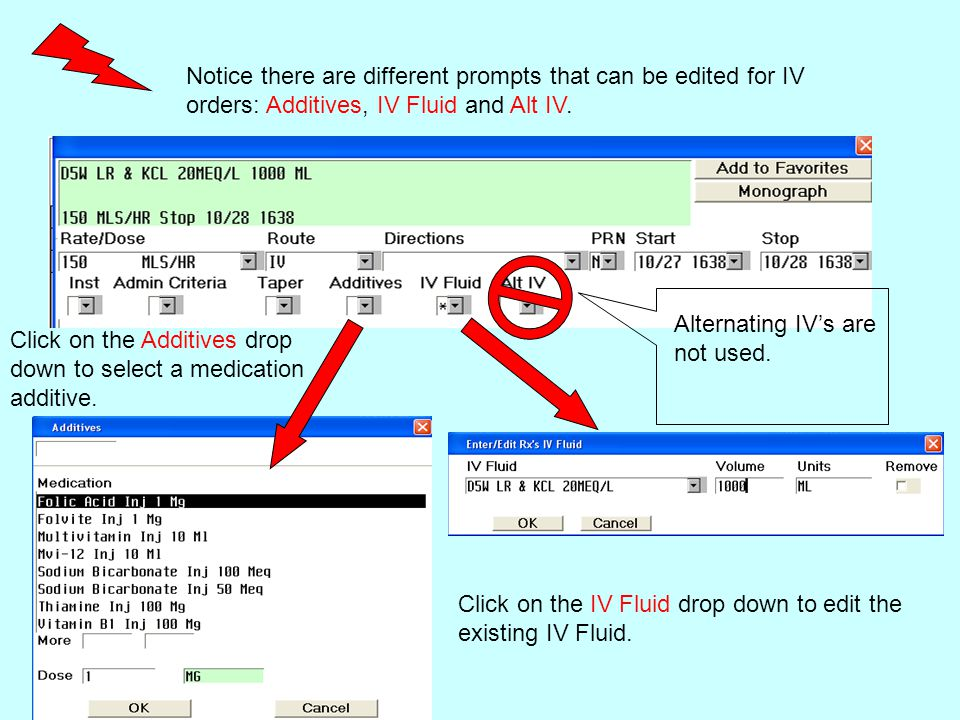 Notice there are different prompts that can be edited for IV orders: Additives, IV Fluid and Alt IV.