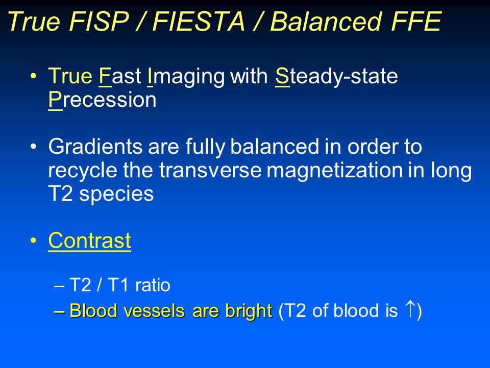 True FISP / FIESTA / Balanced FFE