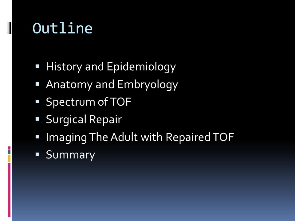 Outline History and Epidemiology Anatomy and Embryology