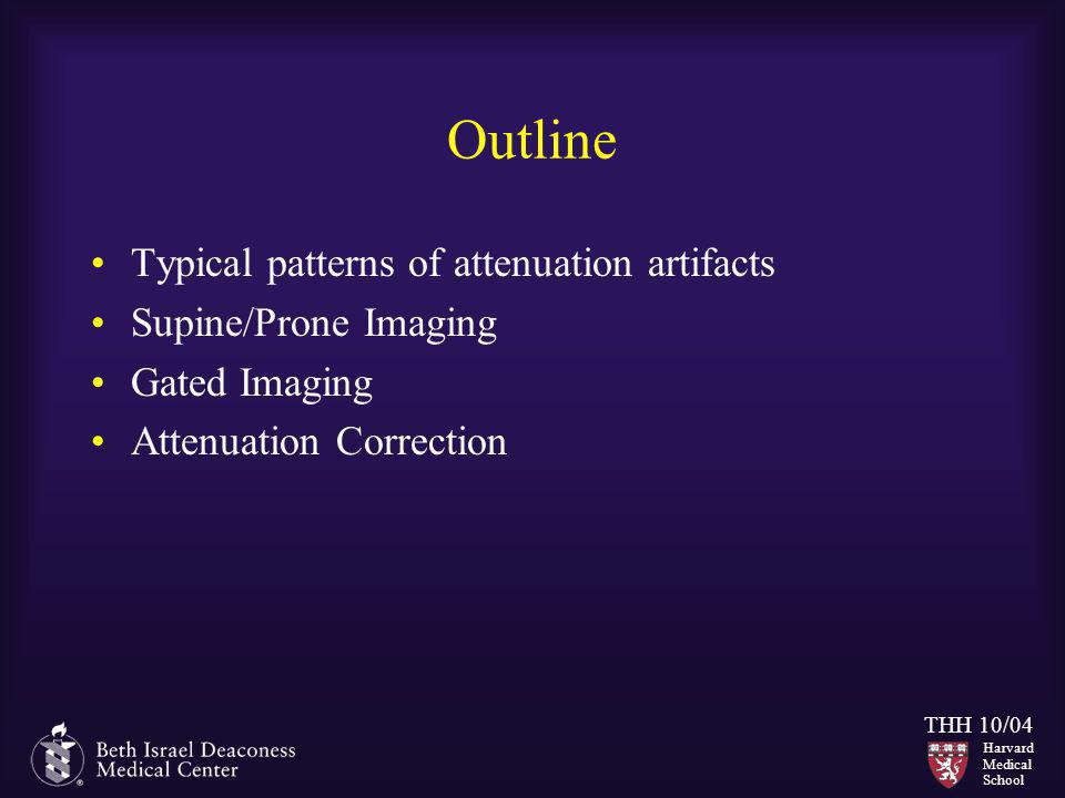 Outline Typical patterns of attenuation artifacts Supine/Prone Imaging
