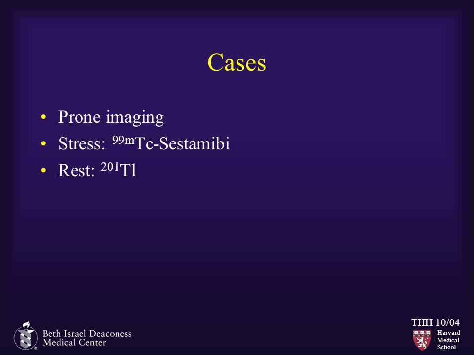 Cases Prone imaging Stress: 99mTc-Sestamibi Rest: 201Tl