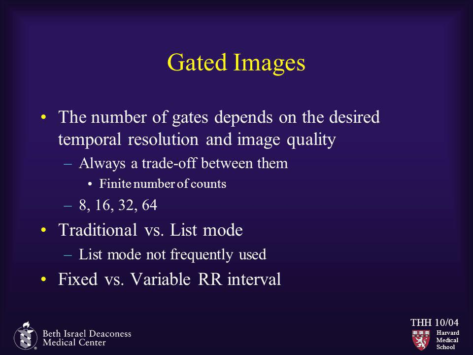 Gated Images The number of gates depends on the desired temporal resolution and image quality. Always a trade-off between them.