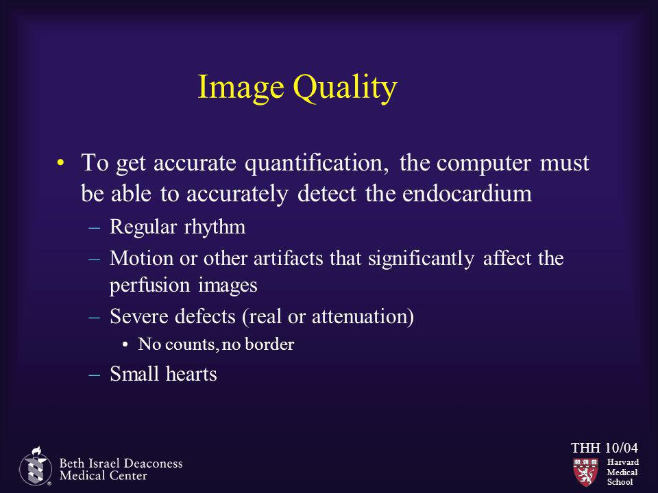 Image Quality To get accurate quantification, the computer must be able to accurately detect the endocardium.