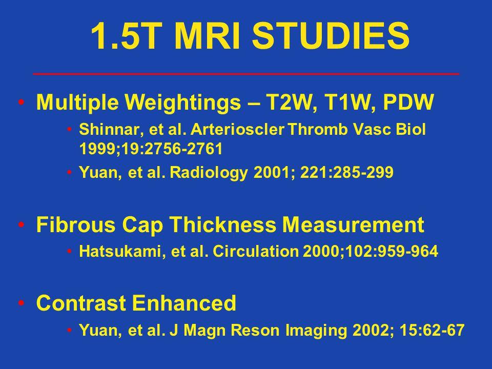 1.5T MRI STUDIES Multiple Weightings – T2W, T1W, PDW