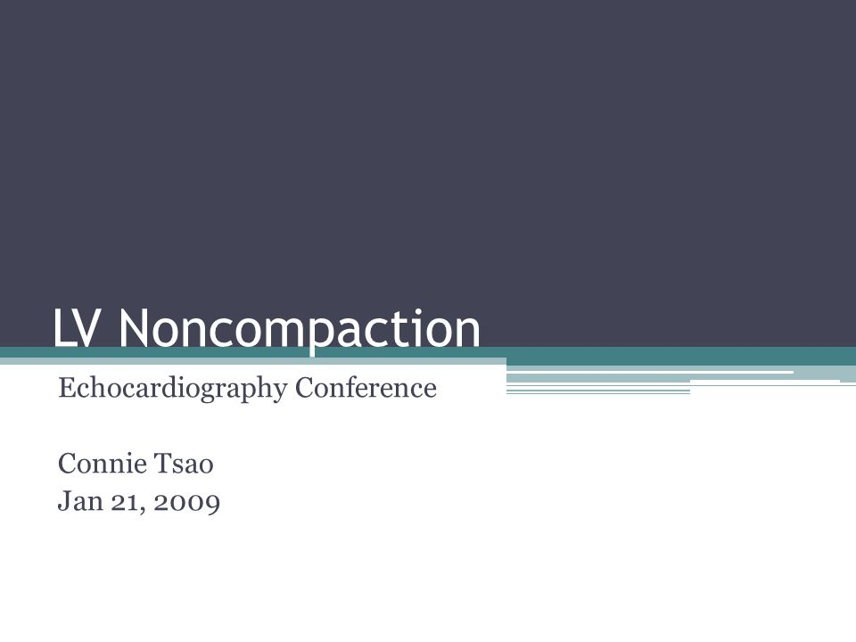 Echocardiography Conference Connie Tsao Jan 21, 2009