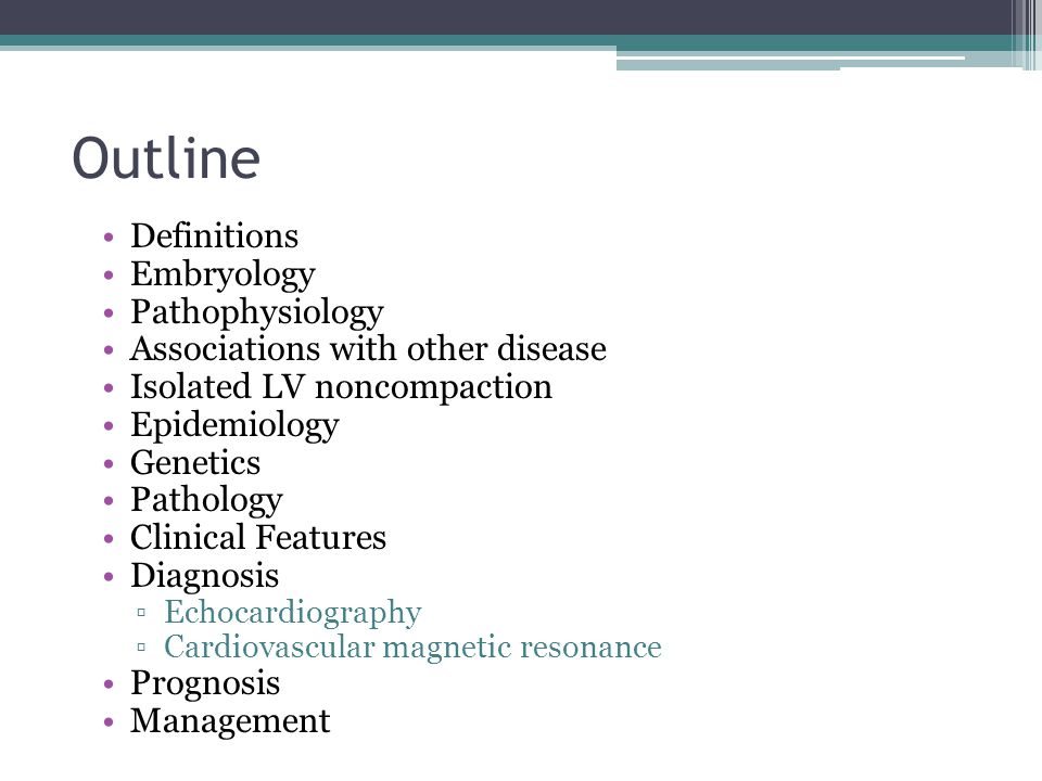 Outline Definitions Embryology Pathophysiology