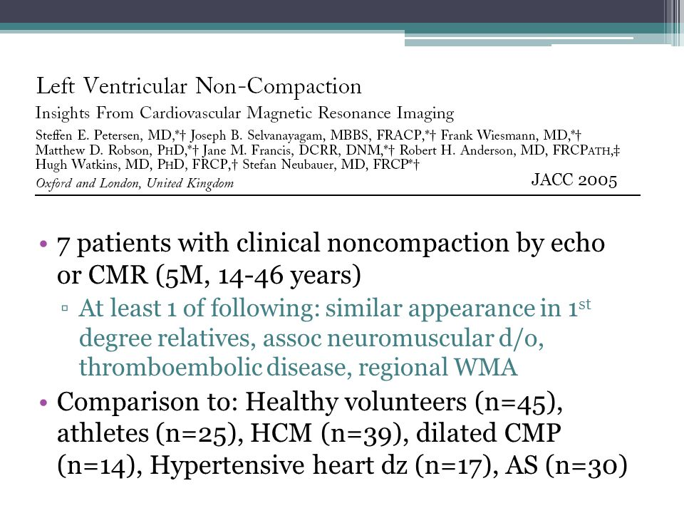 JACC 2005 7 patients with clinical noncompaction by echo or CMR (5M, 14-46 years)