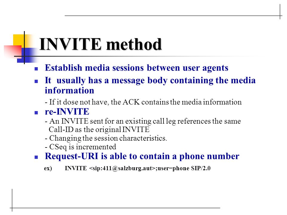 INVITE method Establish media sessions between user agents
