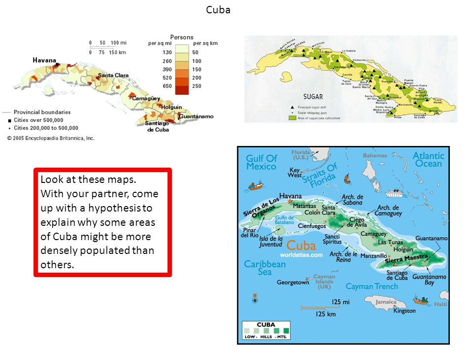Cuba Look at these maps.