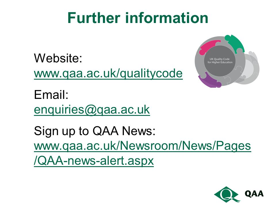 Further information Website: www.qaa.ac.uk/qualitycode Email: