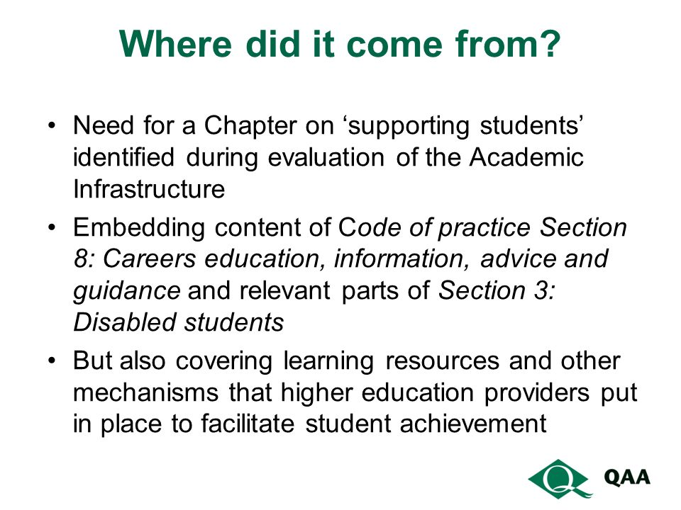 Where did it come from Need for a Chapter on 'supporting students' identified during evaluation of the Academic Infrastructure.