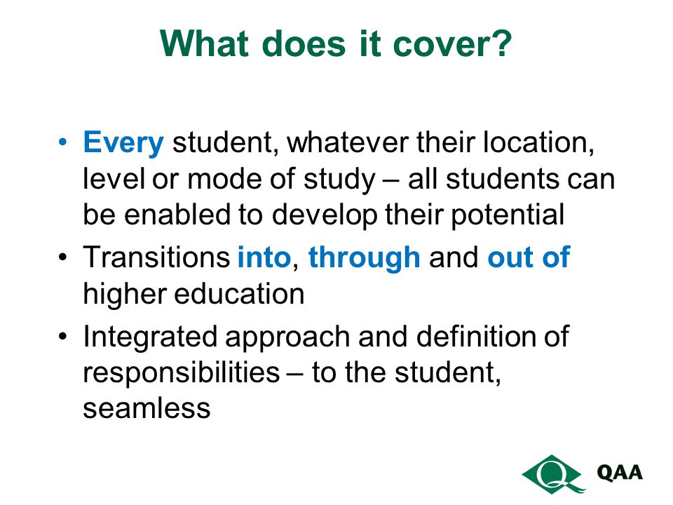 What does it cover Every student, whatever their location, level or mode of study – all students can be enabled to develop their potential.