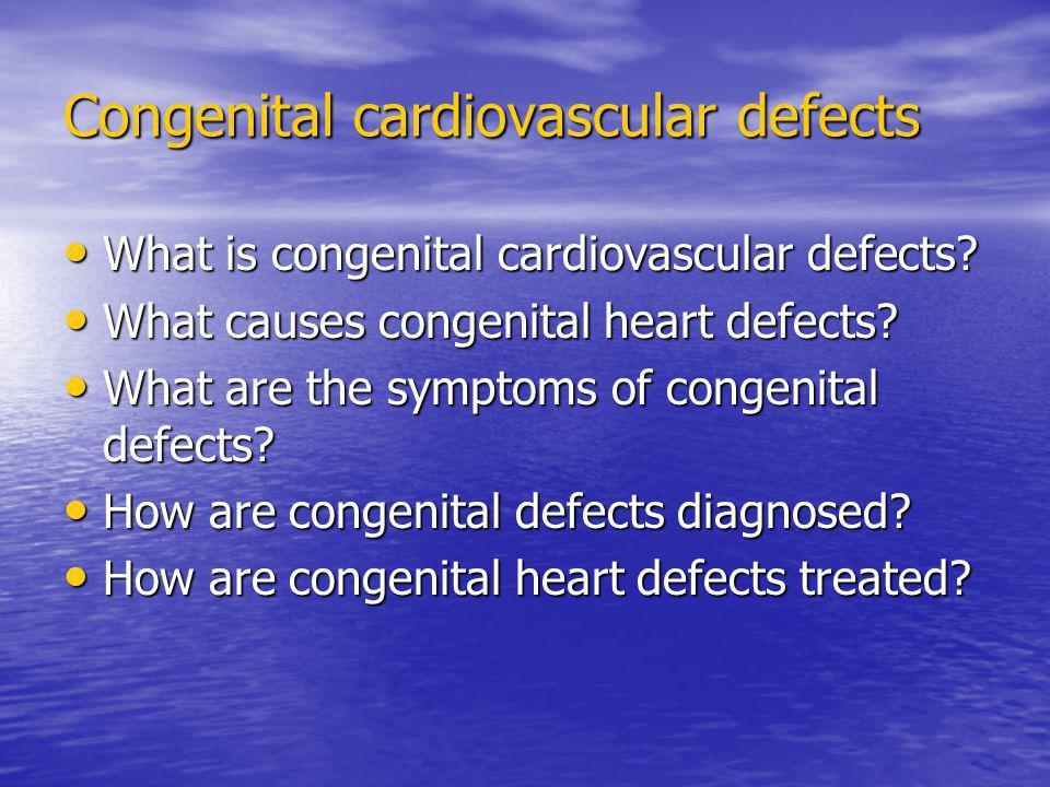 Congenital cardiovascular defects