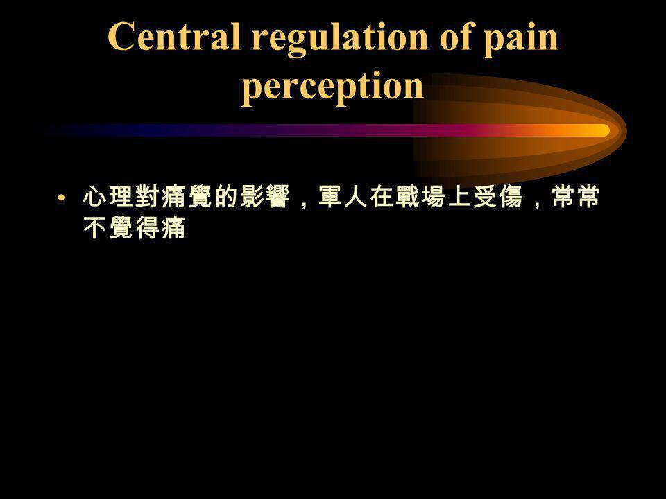 Central regulation of pain perception