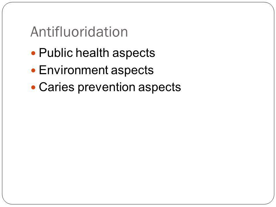 Antifluoridation Public health aspects Environment aspects