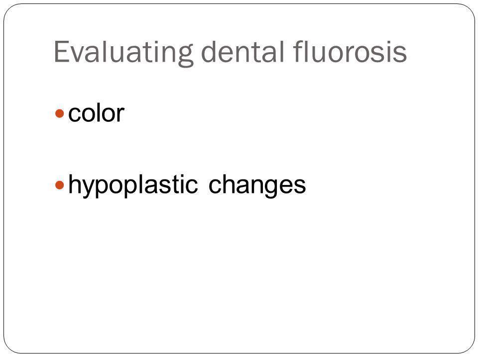 Evaluating dental fluorosis