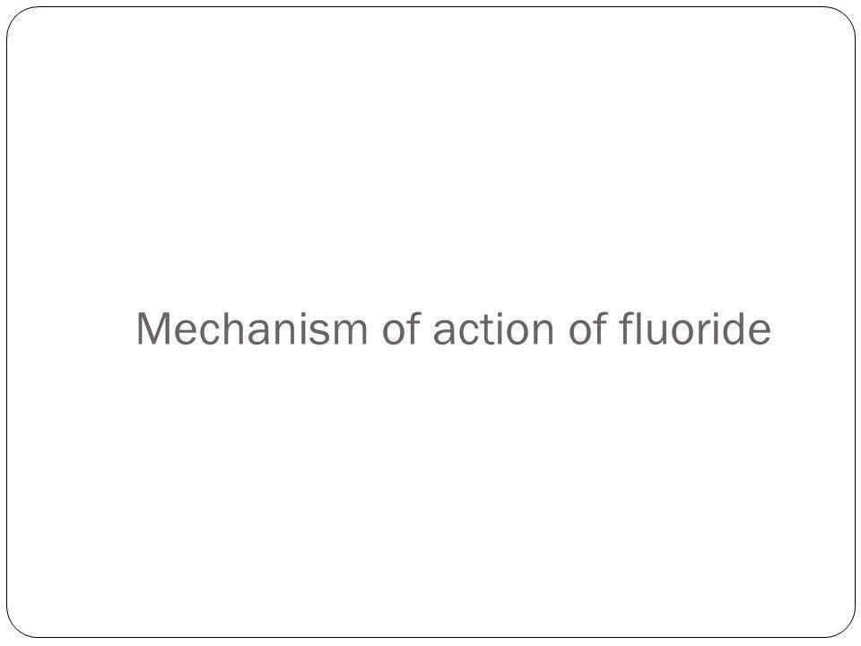 Mechanism of action of fluoride
