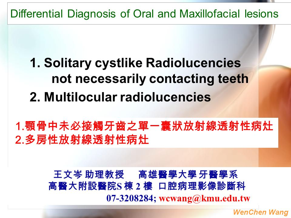 1. Solitary cystlike Radiolucencies not necessarily contacting teeth